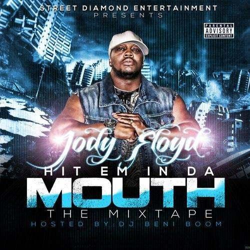 @JodyFloyd » Hit Em In Da Mouth (via @BigSteveGee & @DJBeniBoom) [Mixtape]