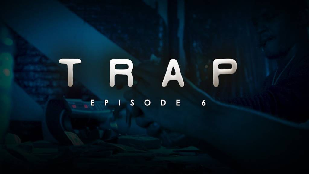 TRAP - Season 1, Episode 6 (@ChopMosley)