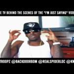 Video: @BigTroopz (feat. @RealSpiderLoc) » I'm Just Sayin BTS [@BackdoorBDM @KwanLee]