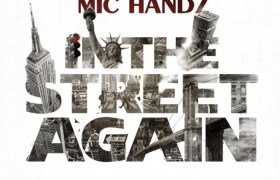 Mic Handz (@MicHandler) » In The Street Again (Prod. @Alterbeats) [MP3]