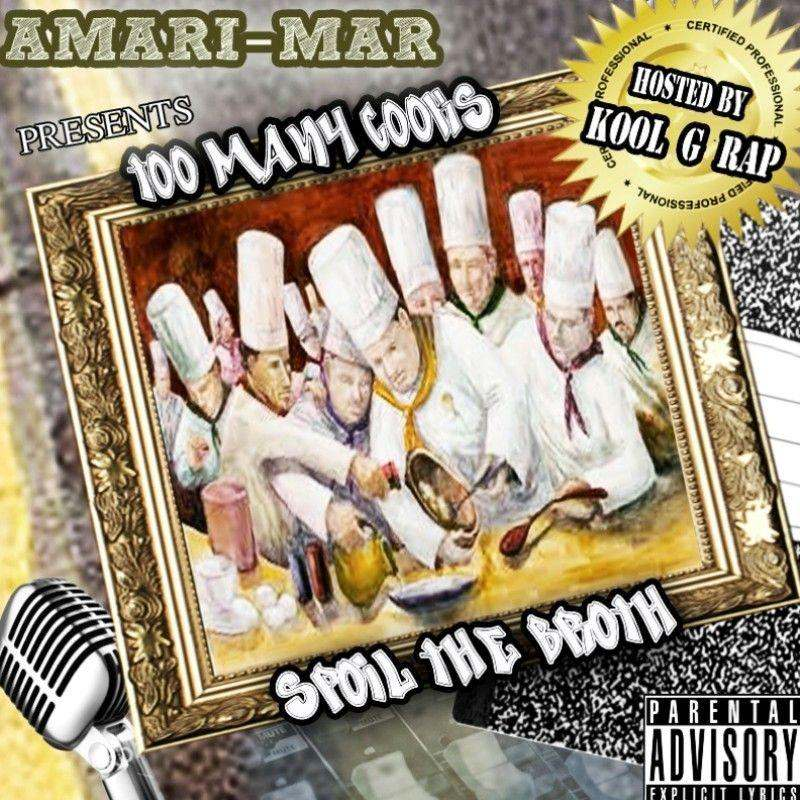@AmariMar » Too Many Cooks Spoil The Broth (Hosted By @TheRealKoolGRap) [Mixtape]