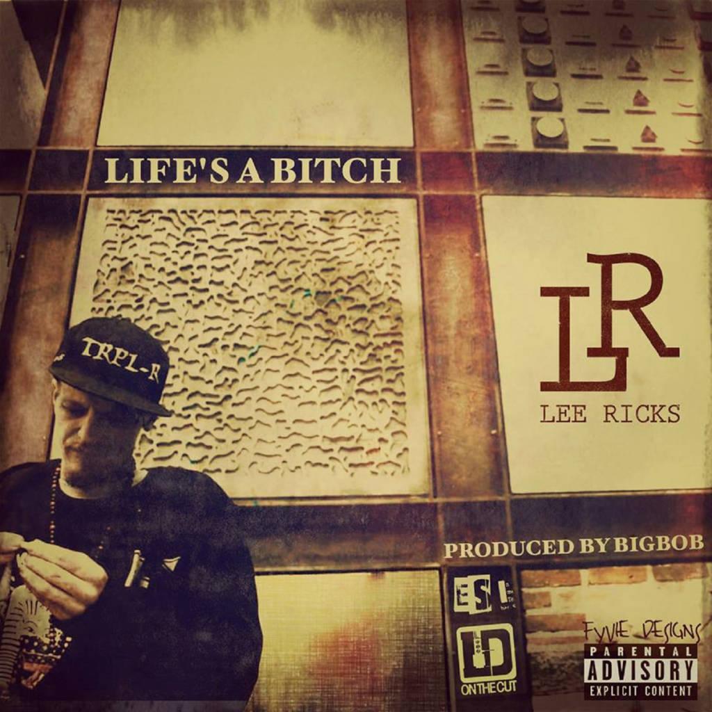 MP3: Lee Ricks x BigBob feat. LDontheCut - Life's A Bitch