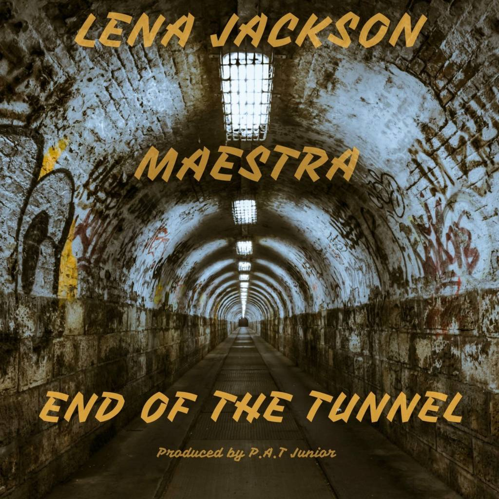 #MP3: Lena Jackson feat. Maestra - End Of The Tunnel (@LJackPower @IAmPATJunior)