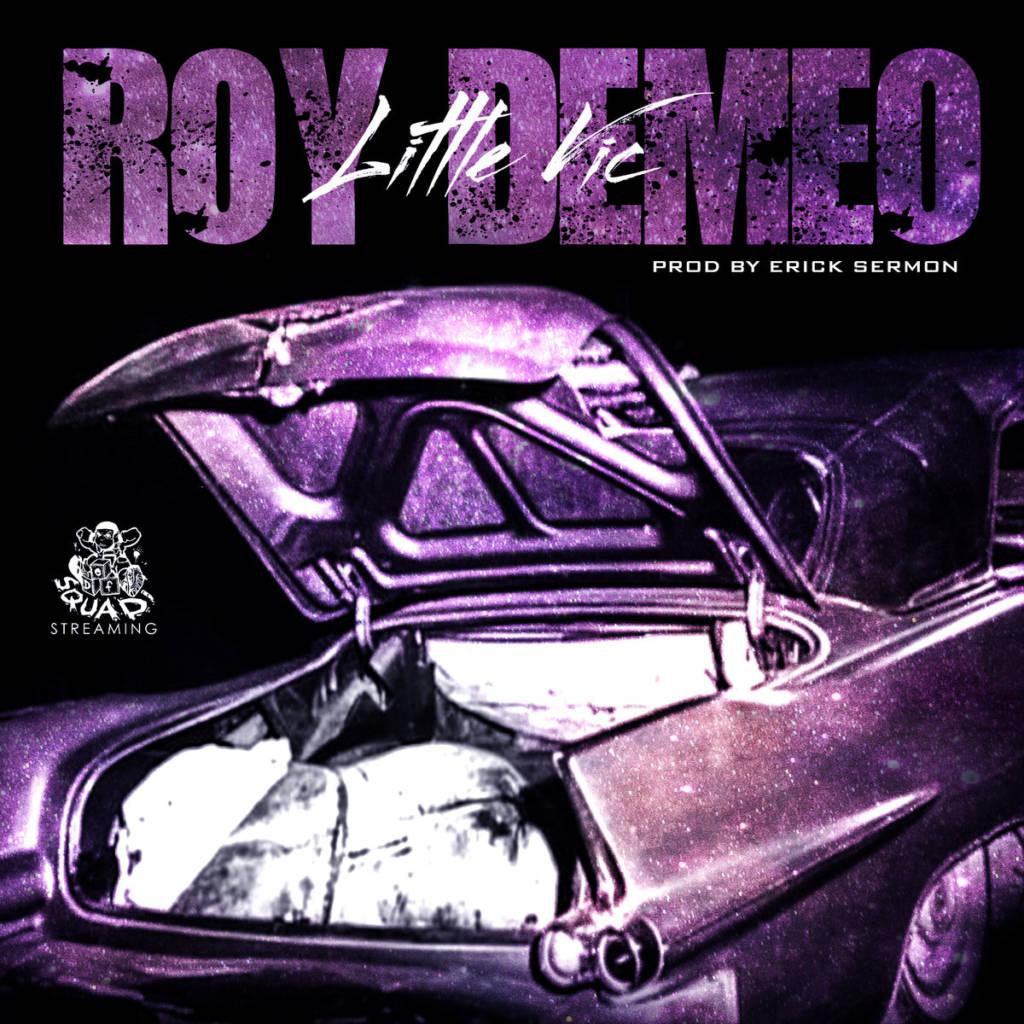 MP3: Little Vic - Roy DeMeo [Prod. Erick Sermon]