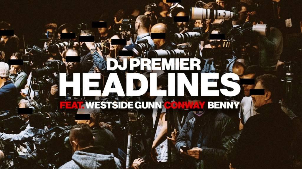 MP3: DJ Premier feat. Westside Gunn, Benny The Butcher, & Conway The Machine - Headlines