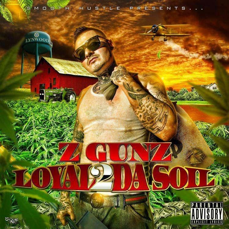 @Z_Gunz » #Loyal2DaSoil [Album]