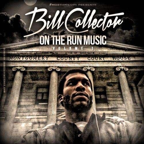 @BillCollectorMH » On The Run Music Vol. 1 (Hosted By DJ @BigCheeseKIT) [Mixtape]