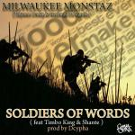 Milwaukee Monstaz (@TaiyamoDenku @MaximusDaMantis) x Timbo King (@TimboKing1) x Shante - Soldiers Of Words