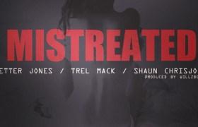 @PetterJonesSKE (feat. @TrelMack & @ShaunChrisJohn) » Mistreated [MP3]
