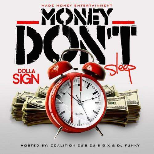 Dolla $ign (@MadeMoneyDS) » Money Don't Sleep (Hosted By @CoalitonDJsATL, @DJBigXATL, & @DJFunkyATL) [Mixtape]