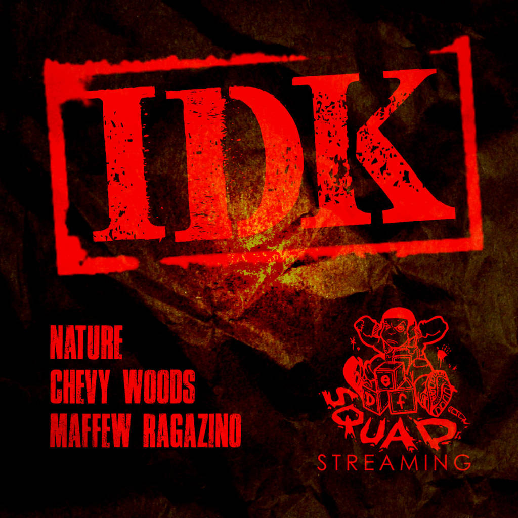 MP3: Nature feat. Chevy Woods & Maffew Ragazino - IDK [Prod. By 5ickness]