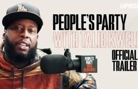 1st Trailer For UPROXX Original Series 'People's Party With Talib Kweli'