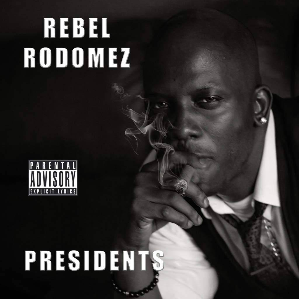 MP3: Rebel Rodomez - Presidents [Prod. E. Smitty]