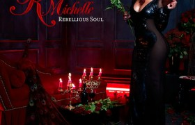 Album: @KMichelle » Rebellious Soul [Preview Stream] 1