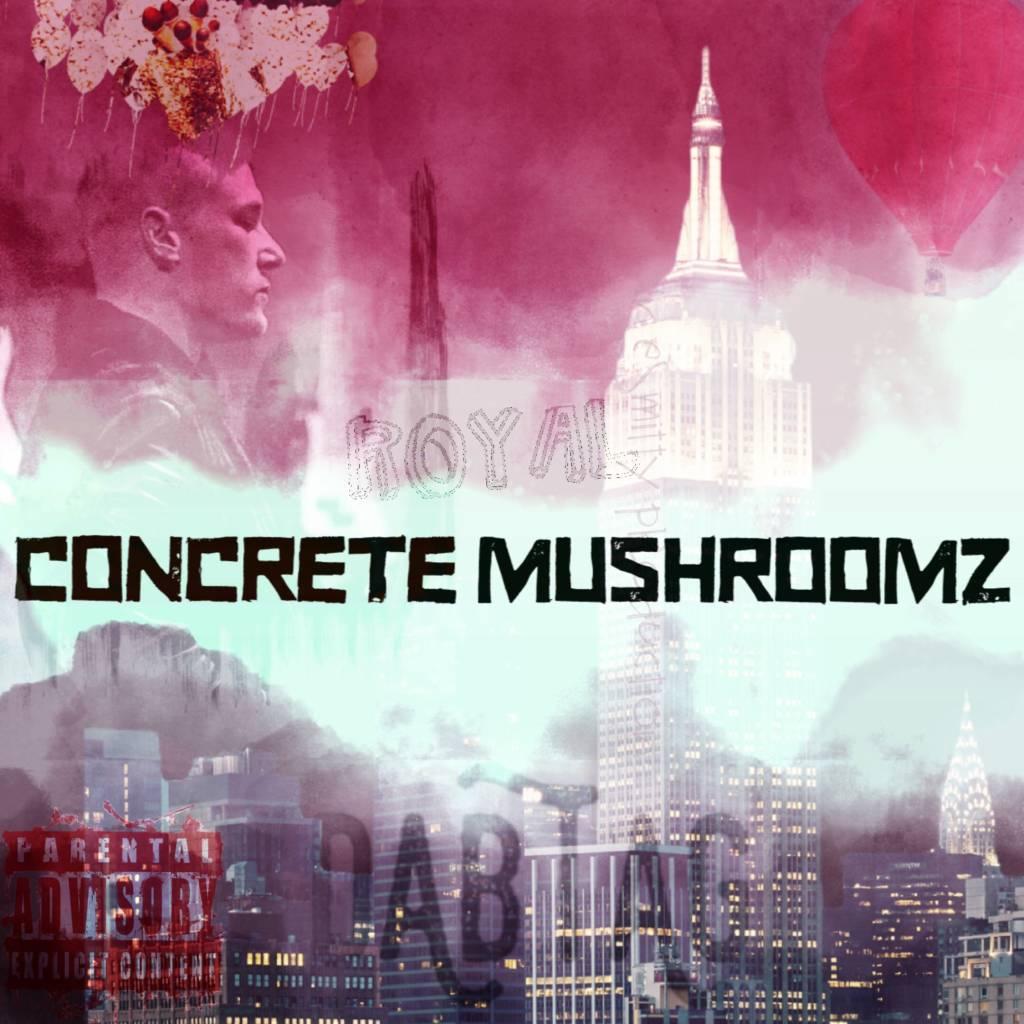 #MP3: Royal (@Sound_Alive_Rec) - Concrete Mushroomz [Prod. @TheRealESmitty]