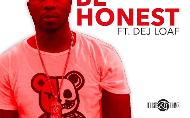MP3: @RRoseRRome - Be Honest Be Real (Remix)