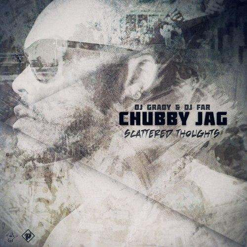 @ChubbyJag » #ScatteredThoughts (Hosted By @DJFar & @DJGrady) [Mixtape]