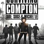 Surviving Compton: Dre, Suge, & Michel'le [Movie Artwork]