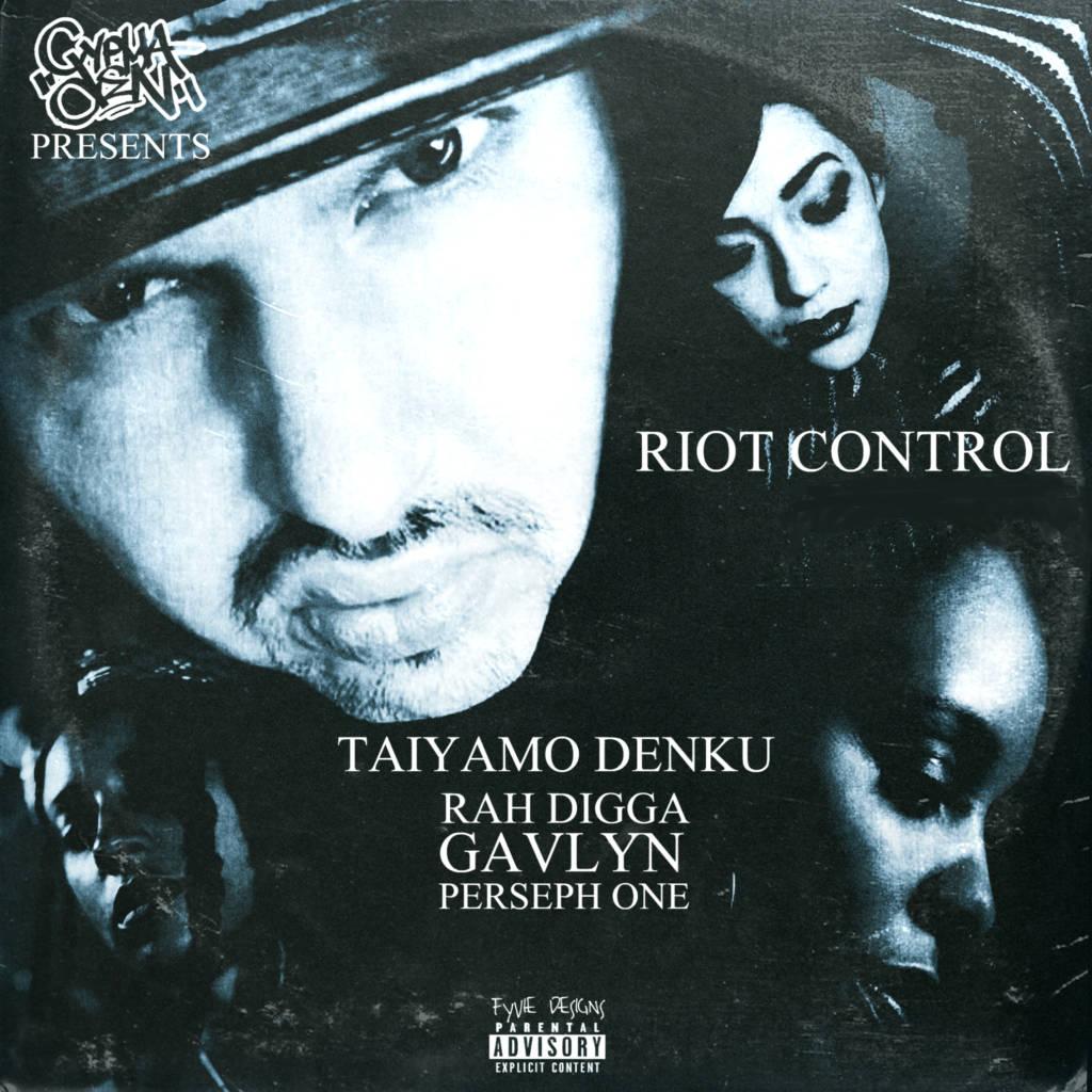MP3: Taiyamo Denku feat. Rah Digga, Gavlyn, & Perseph One - Riot Control (Jihad Baracus Mix)
