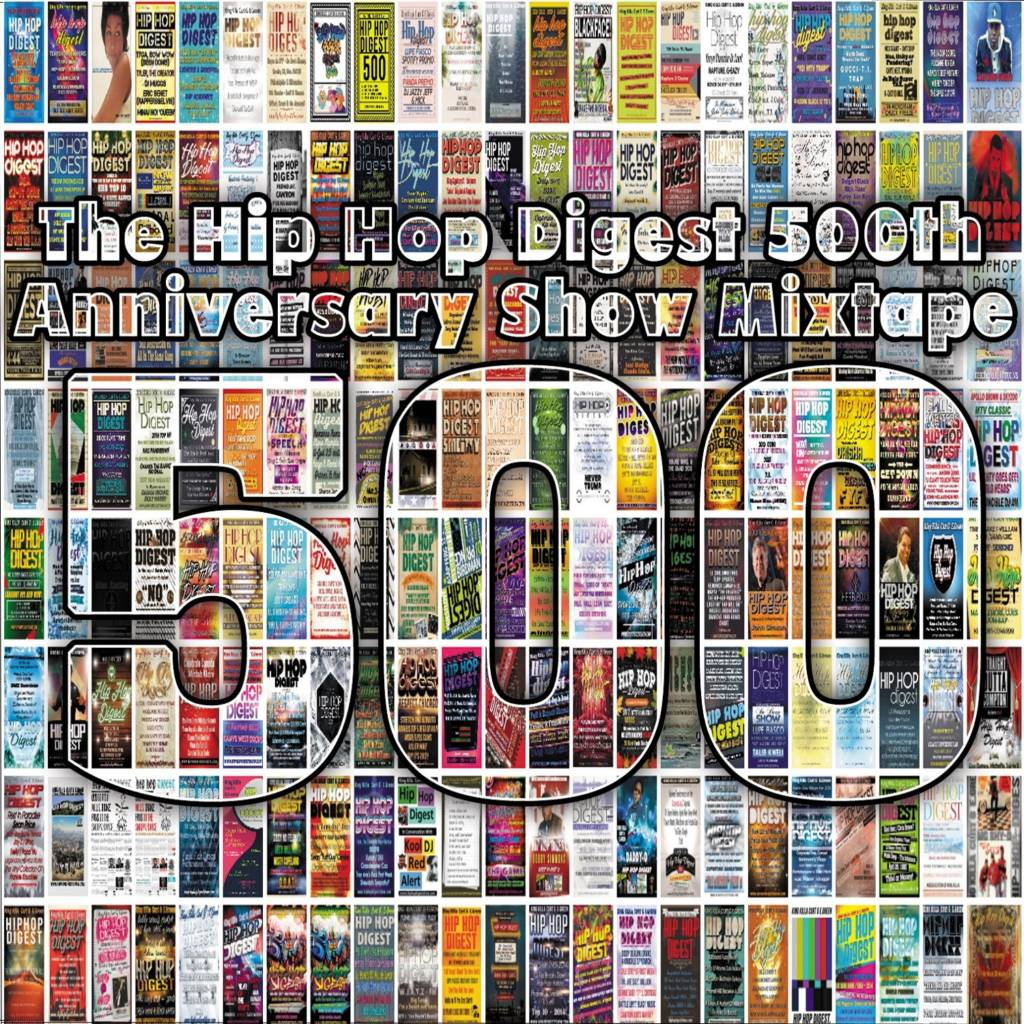The Hip-Hop Digest Show Presents 'The 500th Anniversary Show Mixtape' (@HipHopDigest)