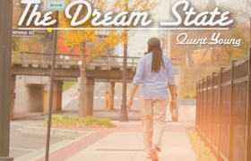 Mixtape: @QuentYoung » The Dream State [Hosted By @ThePoRTNC & @SophGeCloths]