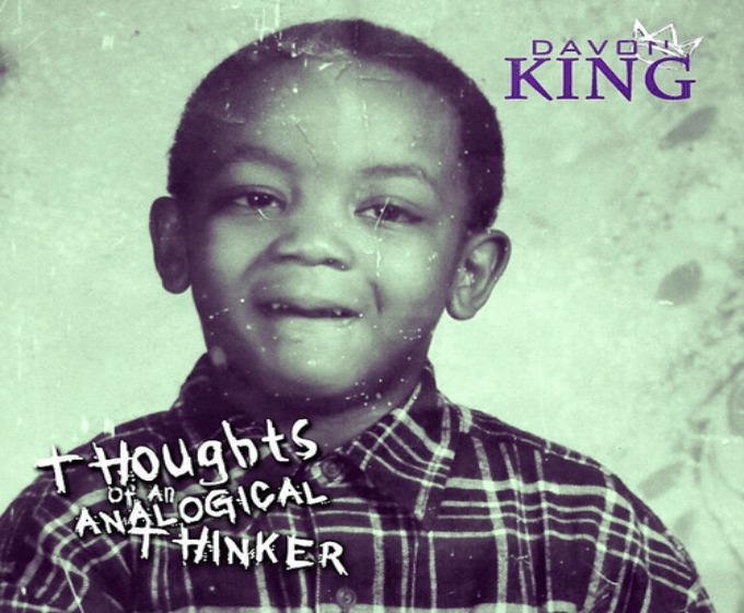@DavonKing_ » Thoughts Of An Analogical Thinker [Mixtape]