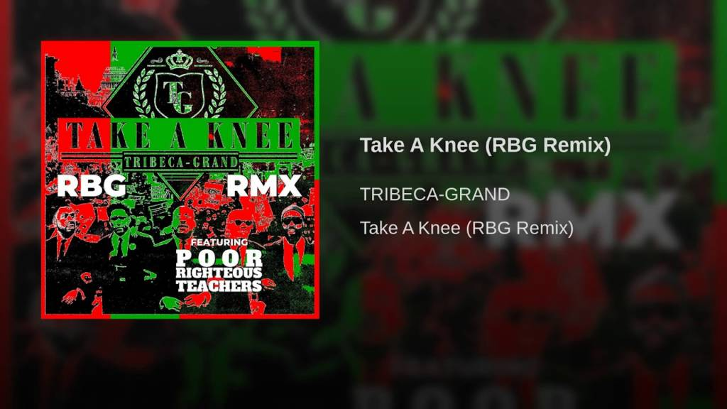 MP3: Tribeca-Grand feat. Poor Righteous Teachers - Take A Knee (RBG Remix) | @TribecaWorld @JaredLeeTaylor @SportOfTheGods @WiseIntelligent @CultureFreePRT