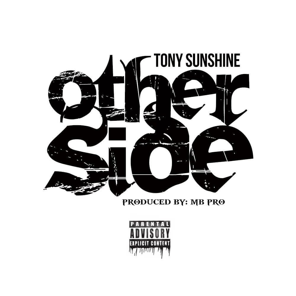 Tony Sunshine Shows Us The 'Other Side', A New Single Produced By MB Pro (@TonySunshineBX)