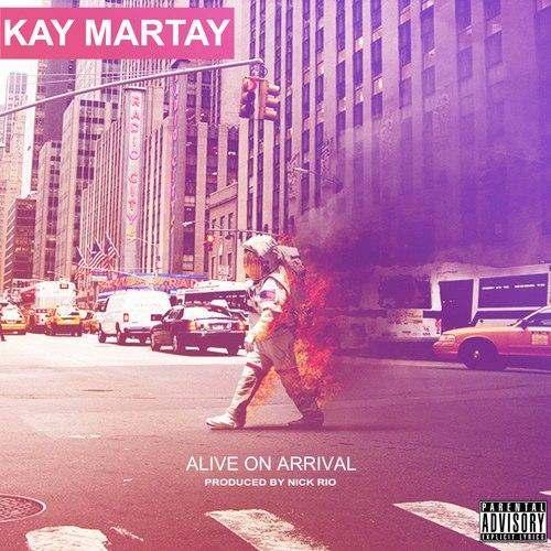 @TheKayMartay & @RioRetti » Alive On Arrival [EP]