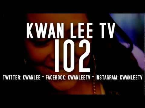 @KwanLee Presents @KwanLeeTV: Episode 102