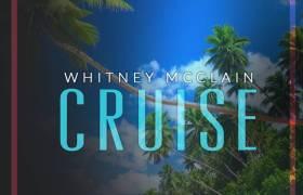 Stream Whitney McClain's 'Cruise Remixes' EP (@WhitneyMcMusic)