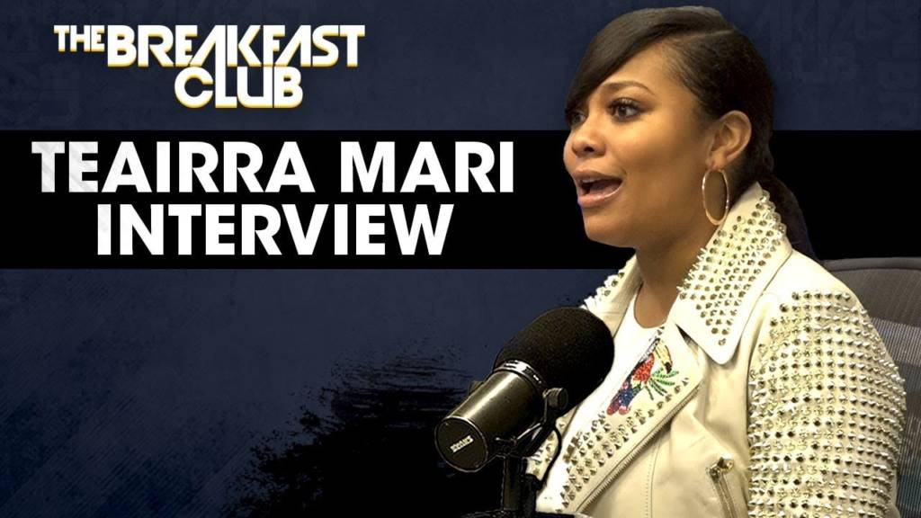 Teairra Mari Opens Up About 50 Cent, Public Humiliation, Relationships, & More w/The Breakfast Club