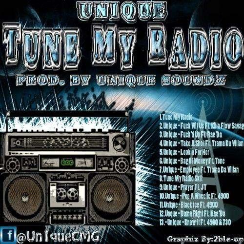 Un1que Soundz (@Un1queCMG) » Tune My Radio [Mixtape]
