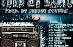 Tune My Radio mixtape by Un1que Soundz
