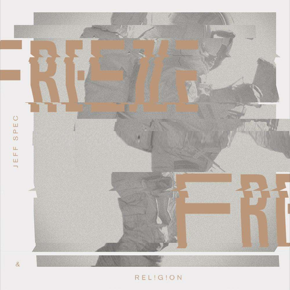 @JeffSpec & @ReligionBeats » Freeze (via @WWorx) [Album]