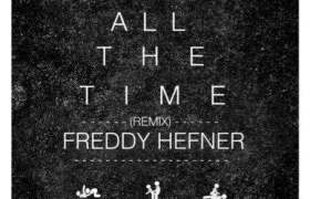 Fuck You All The Time (Remix) track by Freddy Hefner