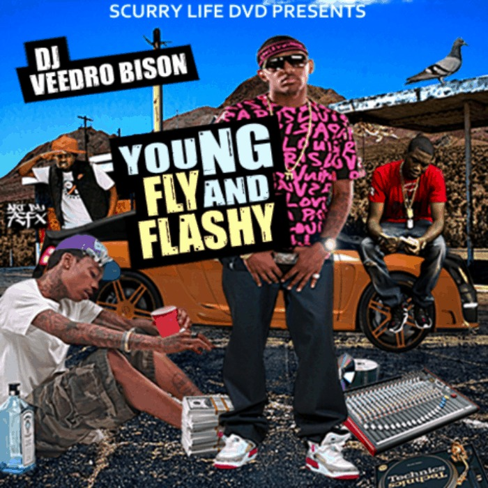 @ScurryLifeDVD Presents @DJVeedro_Bison » Young, Fly, & Flashy [Mixtape]