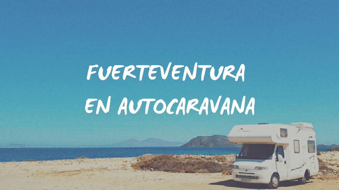 Enlace a Fuerteventura en autocaravana