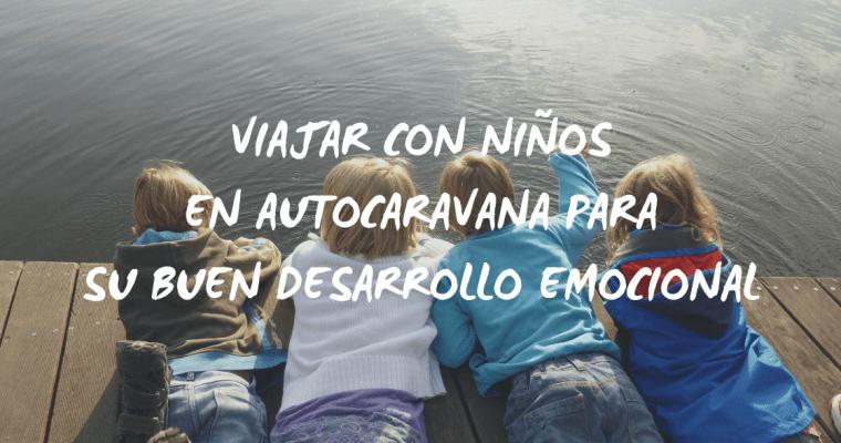 Viajar con niños en autocaravana para su buen desarrollo emocional