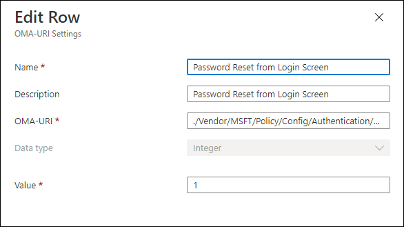 Edit Row  CMA-URI Settings  Name *  Description  OMA-URI *  Data type  Value *  x  Password Reset from Login Screen  Password Reset from Login Screen  'Vendor/MSFT/Policy/Config/Authenticatian/..  Integer
