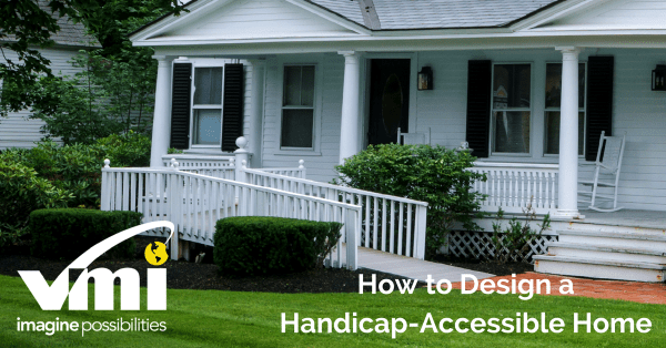 Tips to Design a HandicapAccessible Home