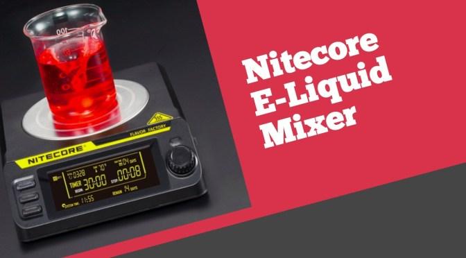 Nitecore Launches a New E-Liquid Mixer