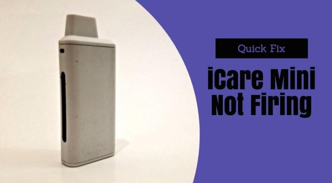Quick Fix for Eleaf iCare Mini Not Firing