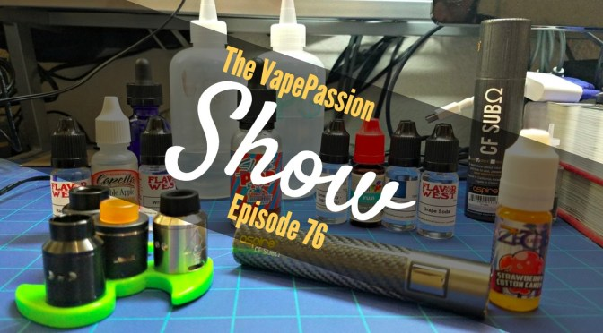 The Latest Vape News – The VapePassion Show Episode 76