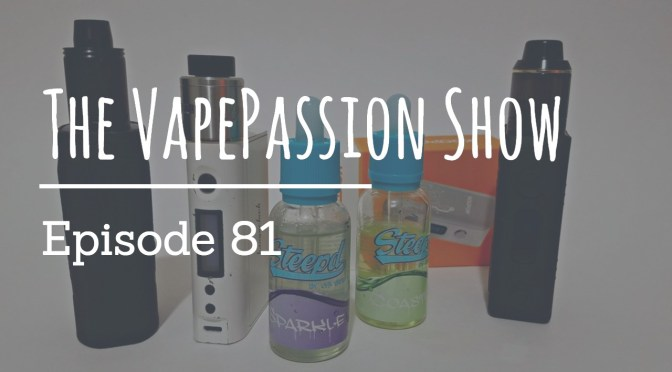 The Latest Vape News – The VapePassion Show Episode 81