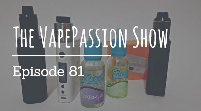 The Latest Vape News – The VapePassion Show Episode 81