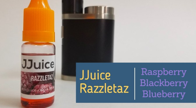 E-Juice Review: RazzleTaz by JJuice