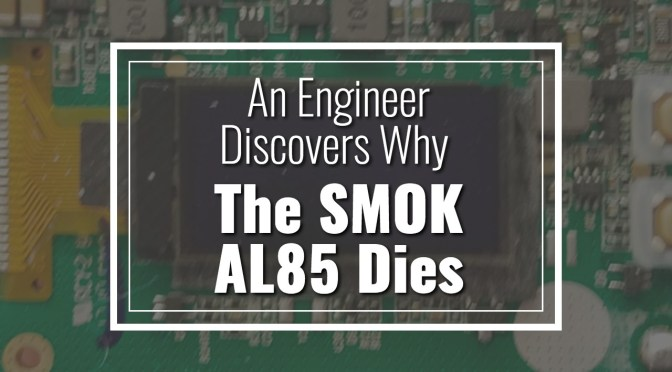 An Engineer Discovers Why The SMOK AL85 Is Dying