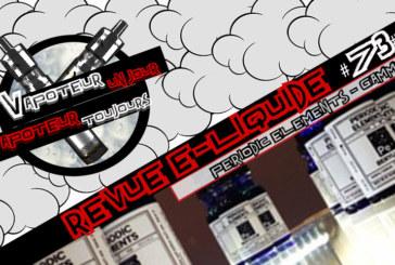 Revue E-Liquide – Periodic Elements – USA – #73