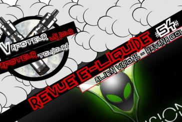 Revue E-Liquide – Havana Gold – Alien Visions – USA – #54